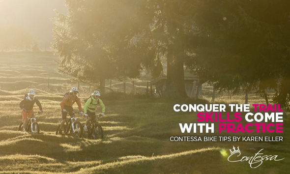 Conquer the Trail - Skills come with practice