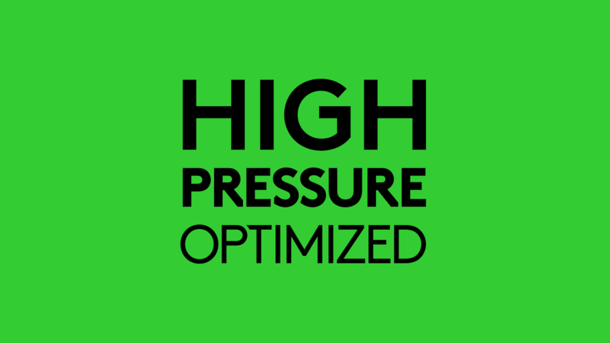 High Pressure Optimized