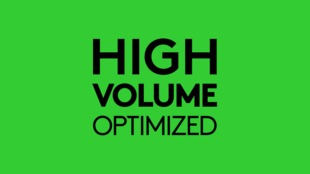 High Volume Optimized